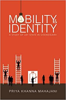 Mobility And Identity: A Study Of Jat Sikhs In Chandigarh