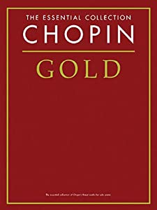 Chopin Gold The Essential Collection Essential Collections from Chester Music