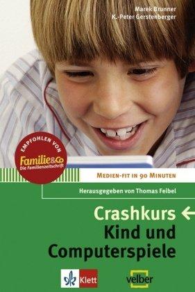 Crashkurs. Kind und Computerspiele. Medien-Fit in 90 Minuten (Lernmaterialien)