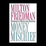 Money Mischief: Episodes in Monetary History | [Milton Friedman]