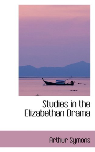 Studies in the Elizabethan Drama