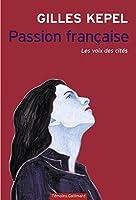 Passion fran�aise. Les voix des cit�s
