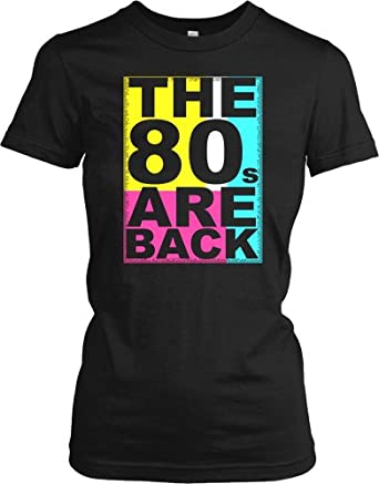 The 80s are Back Ladies T Shirt