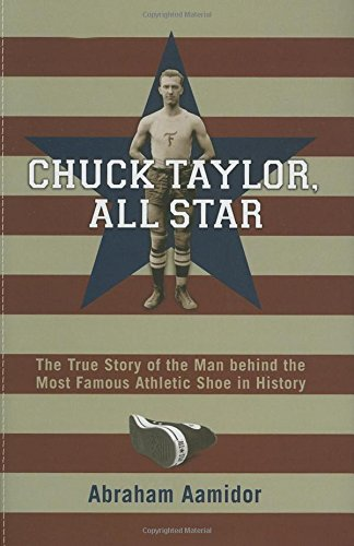 Chuck Taylor, All Star, Commemorative: The True Story of the Man behind the Most Famous Athletic Shoe in History
