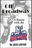 img - for Off Broadway: A Season with the Hartford Wolf Pack book / textbook / text book