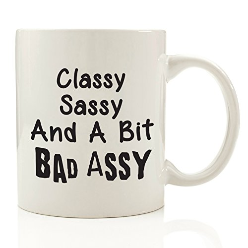 Bad Assy Funny Coffee Mug - Best Birthday Gifts For Women - Unique Gift For Her - Cool Humorous Present Idea For Mom, Wife, Girlfriend, Sister, Friend, Coworker or Adult Daughter