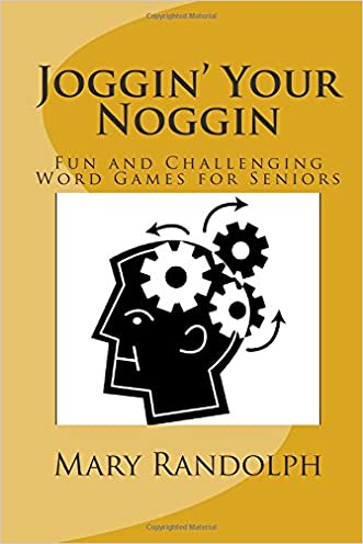 Joggin' Your Noggin: Fun and Challenging Word Games for Seniors (Volume 1)
