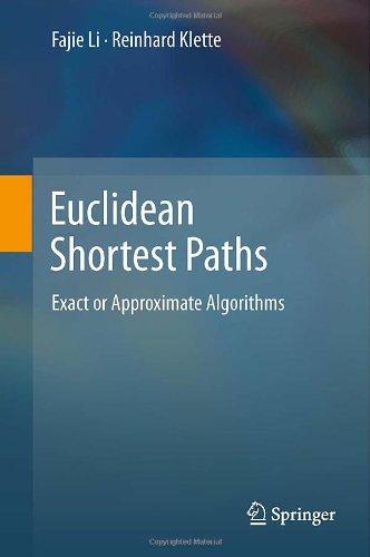 Euclidean Shortest Paths Exact or Approximate Algorithms