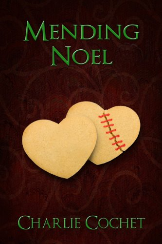 Mending Noel (North Pole City Tales Book 1), by Charlie Cochet
