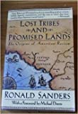 img - for Lost Tribes and Promised Lands: The Origins of American Racism by Sanders, Ronald(February 1, 1992) Paperback book / textbook / text book
