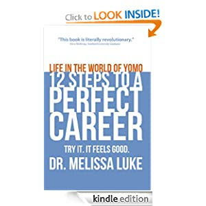 Life in the World of Yomo: 12 Steps to a Perfect Career Dr. Melissa Luke