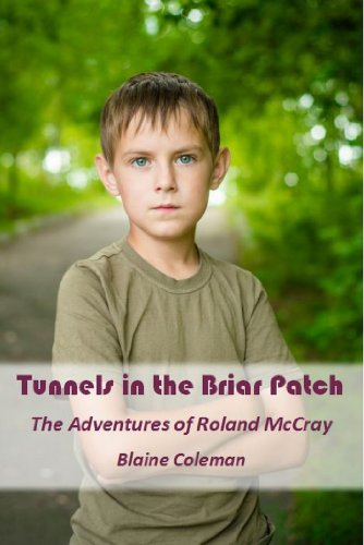 Book: Tunnels In The Briar Patch (The Adventures of Roland McCray Book 1) by Blaine Coleman