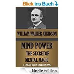 Mind‑Power: The Secret of Mental Magic (Timeless Wisdom Collection)