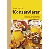 """Rund ums Jahr Konservieren: Richtig lagern, einlegen, einkochen, d�rren, r�uchern und vieles mehrvon """"Heinz K. Gans"""""""
