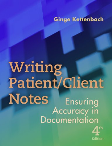 Writing Patient/Client Notes: Ensuring Accuracy in...