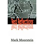img - for [ [ [ Red Reflections [ RED REFLECTIONS ] By Moorstein, Mark ( Author )May-01-2000 Paperback book / textbook / text book