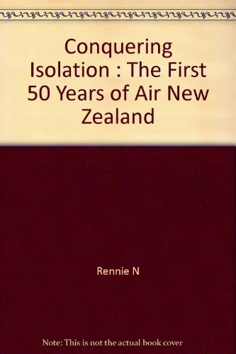 conquering-isolation-the-first-50-years-of-air-new-zealand