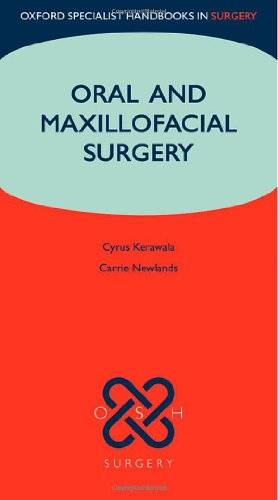 Oral And Maxillofacial Surgery (Oxford Specialist Handbooks Series In Surgery)