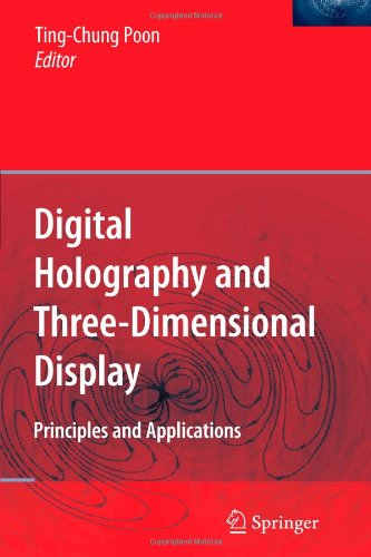 Digital Holography And Three-Dimensional Display: Principles And Applications