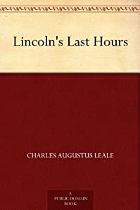 Lincoln's Last Hours by Charles Augustus Leale ebook deal