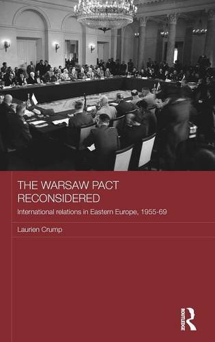 The Warsaw Pact Reconsidered: International Relations in Eastern Europe, 1955-1969 (Routledge Studies in the History of Russia and Eastern