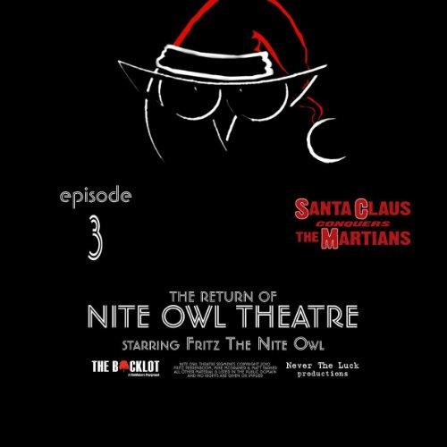 Nite Owl Theatre Starring Fritz The Nite Owl: Episode 3