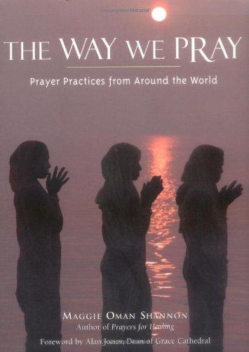 The Way We Pray: Celebrating Spirit from Around the World