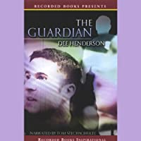 The Guardian (       UNABRIDGED) by Dee Henderson Narrated by Tom Stechschulte