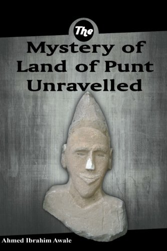 The Mystery of the Land of Punt Unravelled: Mr. Ahmed Ibrahim Awale: 9788799520824: Amazon.com: Books