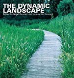 img - for Nigel Dunnett: The Dynamic Landscape : Design, Ecology and Management of Naturalistic Urban Planning (Paperback); 2008 Edition book / textbook / text book