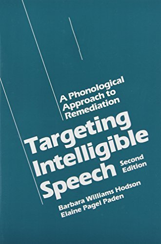 Targeting Intelligible Speech: A Phonological Approach to Remediation, 2nd Edition 2nd Edition by Hodson, Barbara Williams, Paden, Elaine Pagel (1990) Paperback (Targeting Intelligible Speech compare prices)