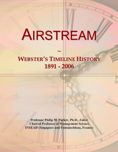Airstream: Webster's Timeline History, 1891 - 2006 PDF