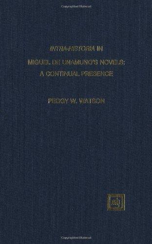 Intra-Historia in Miguel De Unamuno's Novels: A Continual Presence (Scripta Humanistica)