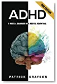 Adhd: A Mental Disorder Or A Mental Advantage, 2nd Edition