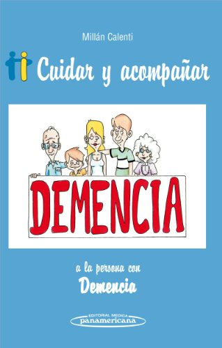 Cuidar y acompanar a la persona con demencia / Care and Attend the Person with Dementia (Spanish Edition) PDF