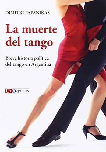 La muerte del tango. Breve historia política del tango en Argentina (Studi e testi)