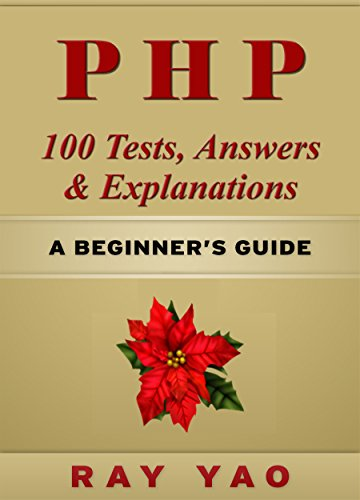 PHP: MYSQL 100 Tests, Answers & Explanations, Pass Final Exam, Job Interview Exam, Engineer Certification Exam, Examination, PHP programming, PHP in easy steps: A Beginner's Guide (English Edition)