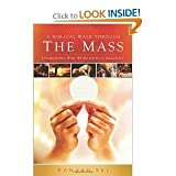 img - for A Biblical Walk Through the Mass (Book): Understanding What We Say and Do In The Liturgy (Paperback) by Edward Sri (Author) book / textbook / text book