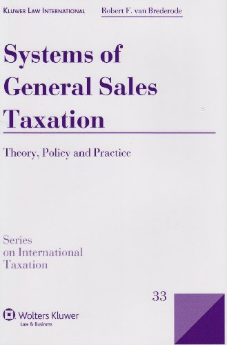 Systems of General Sales Taxation: Theory Policy and Practice (Series on International Taxation)