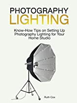 Photography Lighting: Know-how Tips On Setting Up Photography Lighting For Your Home Studio (photography Lighting, Photography Tips, Photography Equipment)