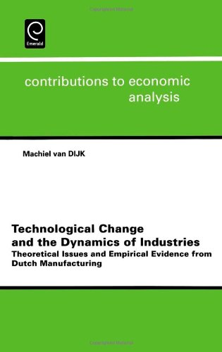 Technological Change and the Dynamics of Industries: Theoretical Issues and Empirical Evidence from Dutch Manufacturing (Contributions to Economic Analysis)