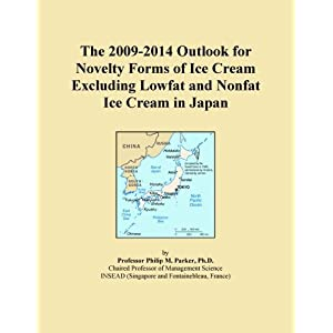 The 2009-2014 Outlook for Lowfat Ice Cream Mix in Japan Icon Group International