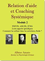 Relation d'aide et Coaching syst�mique - Module 2 : Freud, Adler, Jung