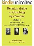 Relation d'aide et Coaching syst�mique - Module 2 : Freud, Adler, Jung