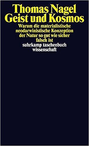 Geist und Kosmos : Warum die materialistische neodarwinistische Konzeption der Natur so gut wie sicher falsch ist Book Cover