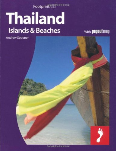 Thailand, Islands & Beaches: Full colour regional travel guide to Thailand, Islands & Beaches, including Bangkok (Footprint - Destination Guides)