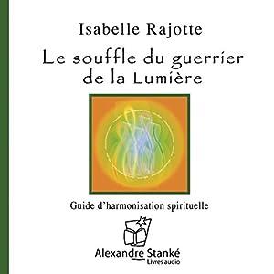 Souffle du guerrier de la lumière | Livre audio