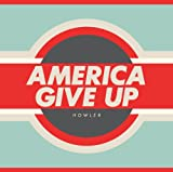 America Give Up [VINYL] Howler