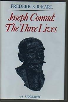 Joseph Conrad: The Three Lives, Karl, Frederick Robert