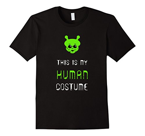 [Men's This is my Human Costume! Alien Halloween Shirt XL Black] (Out Of This World Alien Costume)